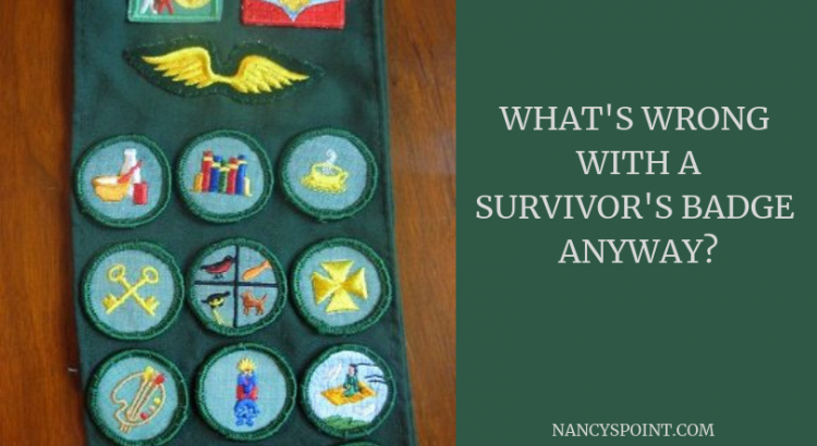 What's Wrong with a Survivor's Badge Anyway? #cancer #breastcancer #advocacy #survivor