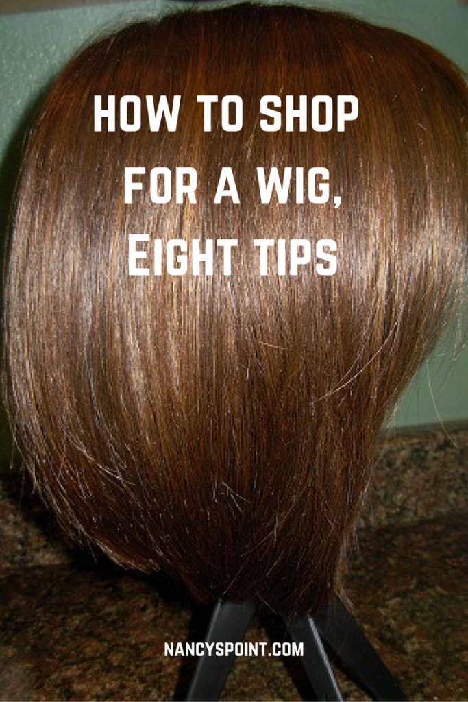 How to shop for a wig - eight tips #cancer #hairloss #chemotherapy #chemo #womenshealth #wigs