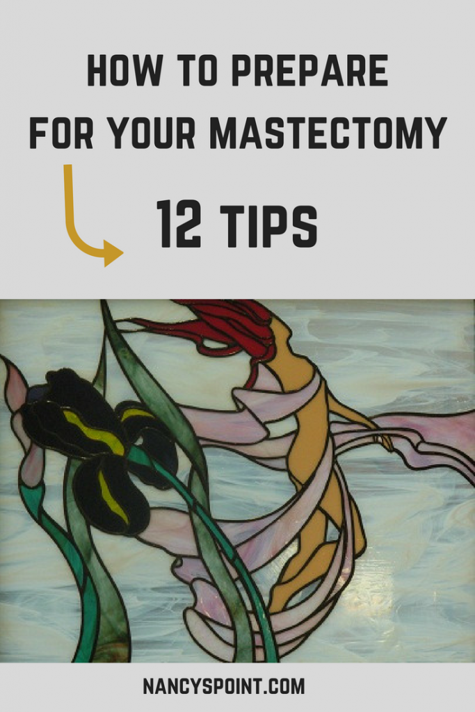 How to Prepare for Your Mastectomy - 12 Tips
