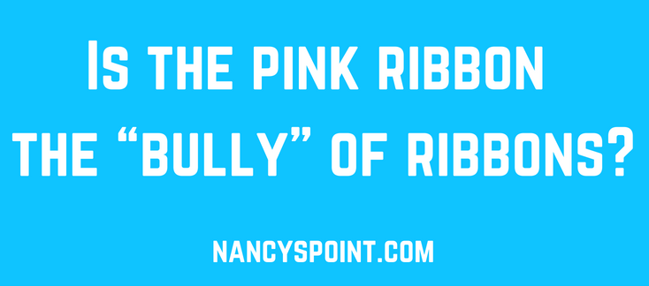 Has the #PinkRIbbon Become the Bully of Ribbons? #breastcancer #breastcancerawareness #Pinktober
