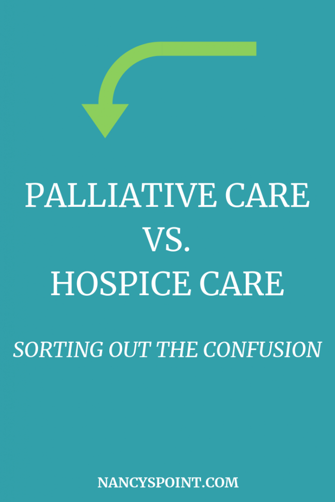 Sorting Out the Confusion Between Palliative Care & Hospice Care #palliativecare #hospice #caregiver #caregiving