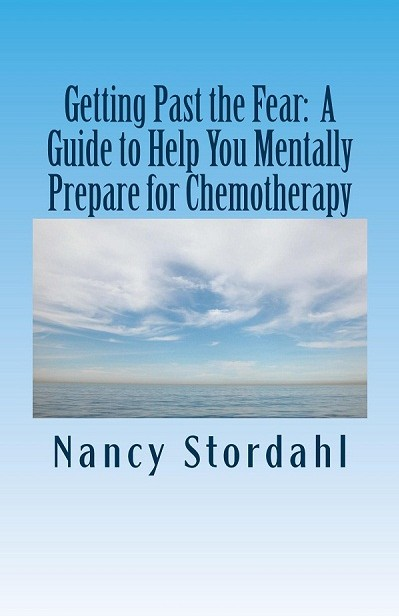 Getting Past the Fear:  A guide to help you mentally prepare for chemotherapy #chemo #hairloss #cancerbooks #breastcancer