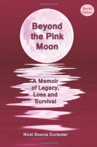 Beyond the Pink Moon: A Memoir of Legacy, Loss and Survival