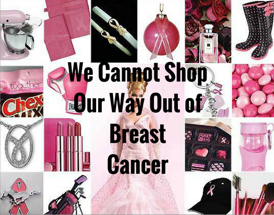 We cannot shop our way out of breast cancer.