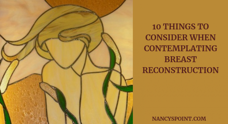 10 things to think about when considering #breastreconstruction #mastectomy #breastcancer #plasticsurgery