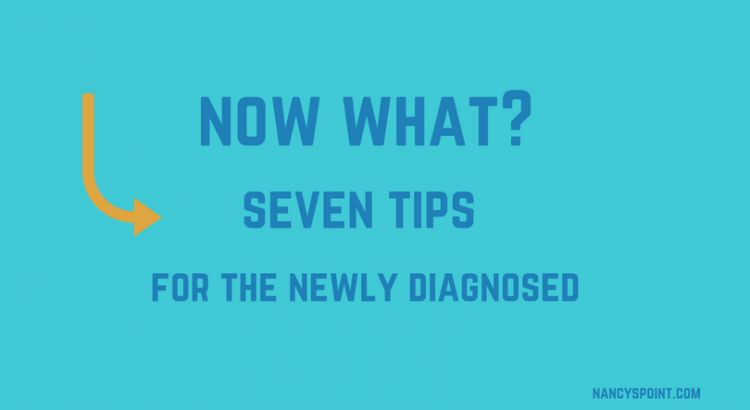 Seven tips for the newly diagnosed