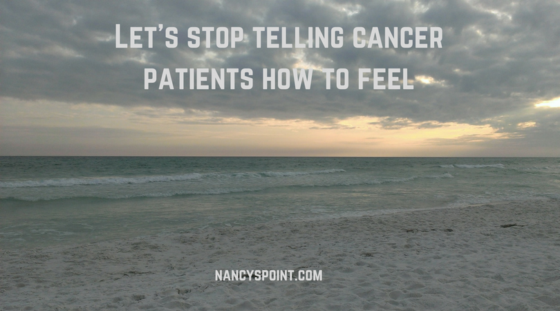 Let's stop telling cancer patients how to feel