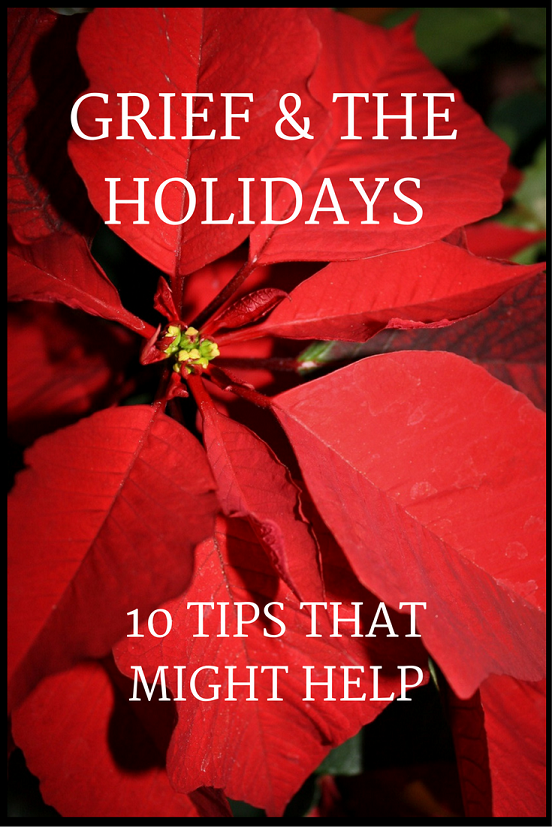 Grief & the Holidays, 10 Tips that Might Help