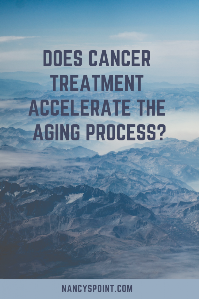 Has Cancer Treatment Accelerated the Aging Process for You? #cancer #breastcancer #chemotherapy #radiation #mastectomy #cancersucks