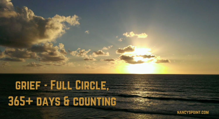 Grief - Full Circle, 365+ Days & Counting
