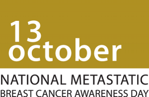 Oct 13th is National Metastatic Breast Cancer Awareness Day