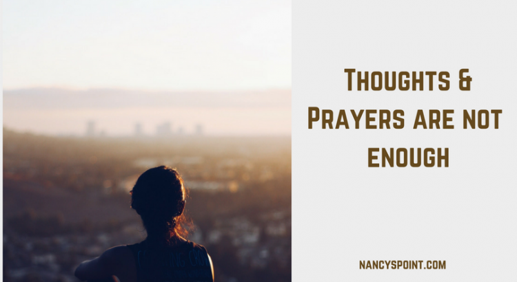 Thoughts & Prayers Are Not Enough