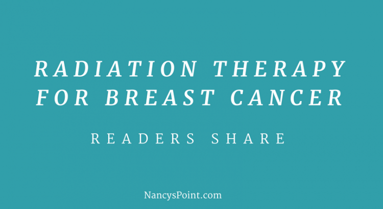 Radiation Therapy for Breast Cancer, Readers Share