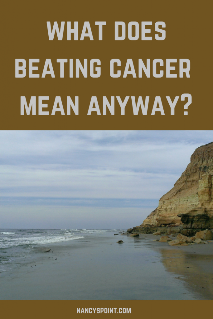 What Does Beating Cancer Mean Anyway?