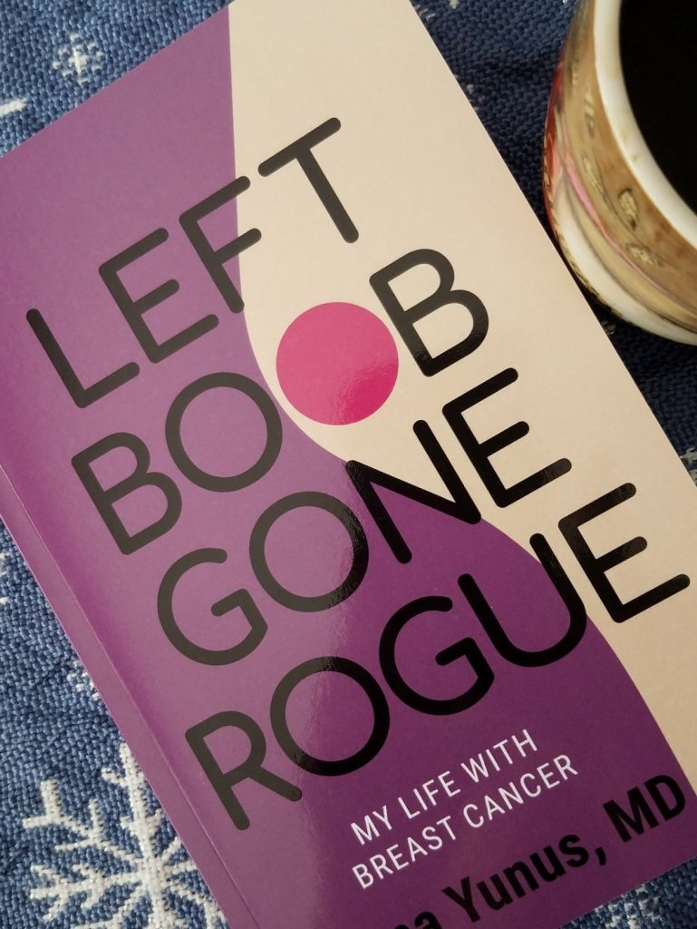 Left Boob Gone Rogue: My Life with Breast Cancer by Uzma Yunus, MD, a Review & Giveaway #breastcancer #cancer #books #bookreviews #womenshealth #advocacy