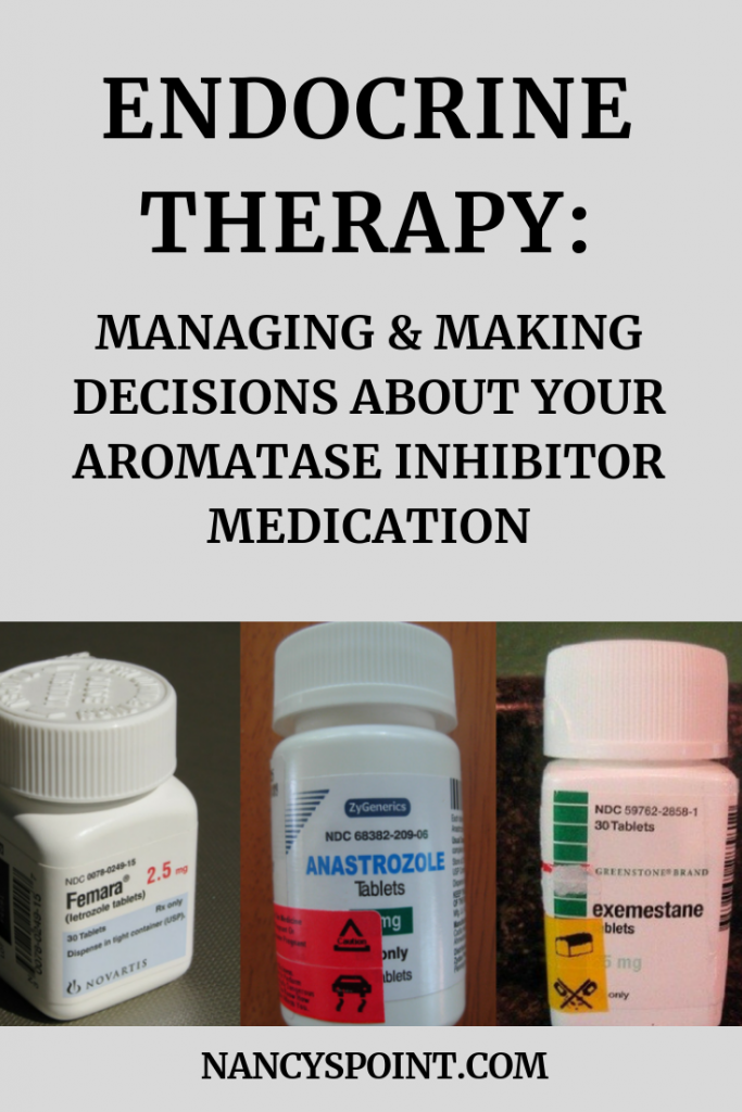 Endocrine Therapy: Managing & Making Decisions About Your Aromatase Inhibitor Medication #breastcancer #hormonaltherapy #aromastaseinhibitor #medication #survivorship