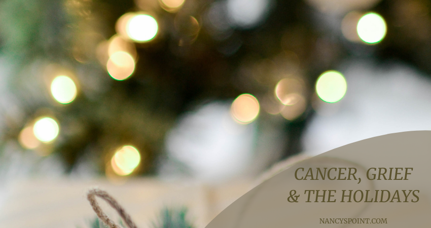 Dealing with #cancer and #grief during the #holidays #loss #cancerdiagnosis #death #coping #mentalhealth