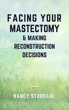Facing Your Mastectomy & Making Reconstruction Decisions - My New Ebook Is Here!