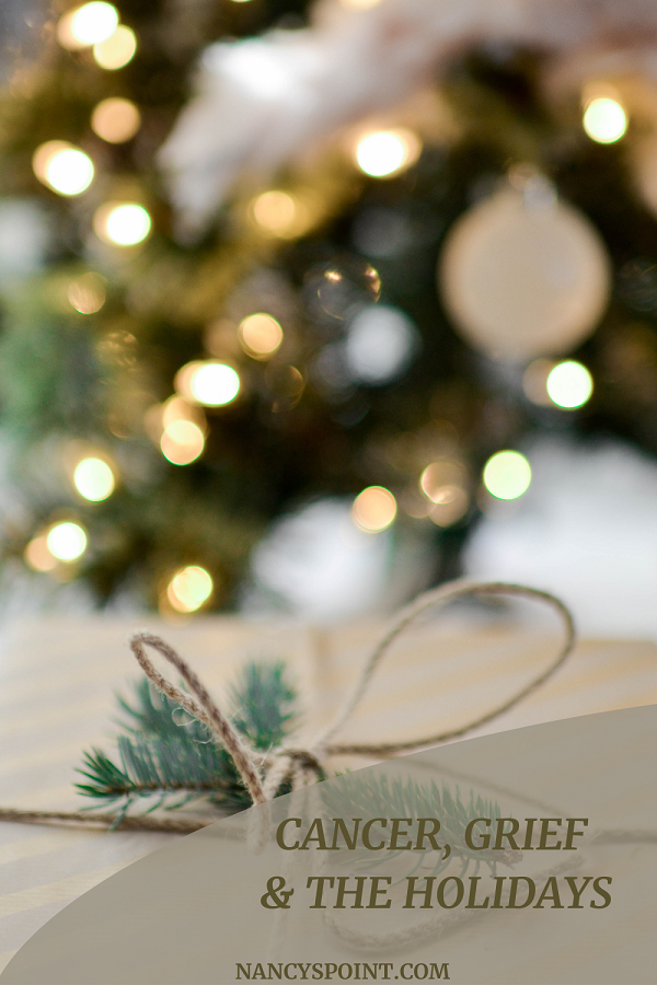 Dealing with #Cancer and #Grief during the #holidays #loss #cancerdiagnosis #death #mentalhealth #christmas