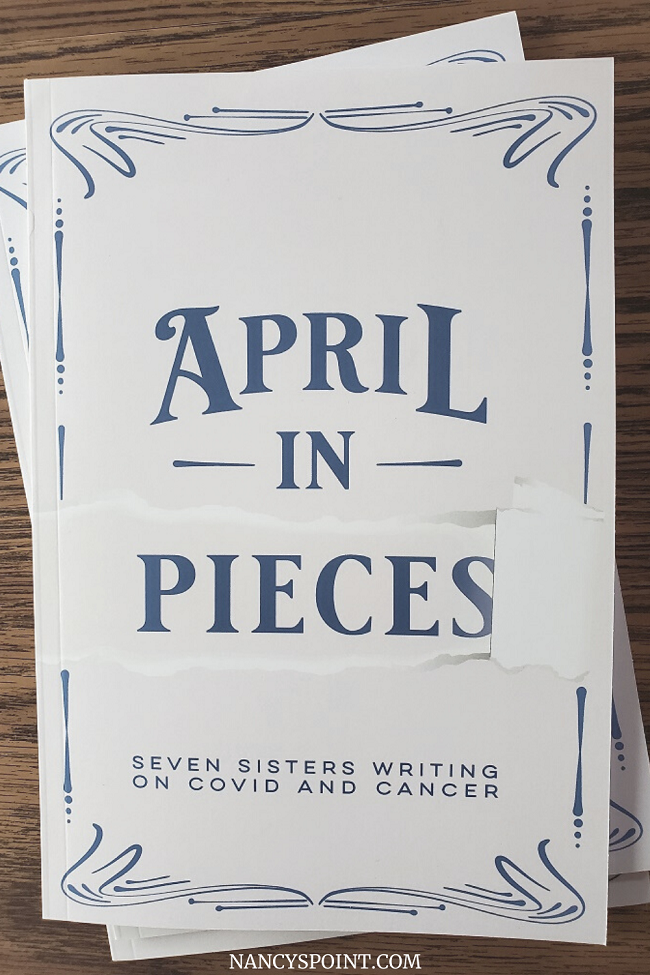 April...In Pieces:  Seven Sisters Writing on Covid and Cancer - A review & giveaway! #bookreviews #books #breastcancer #pandemic