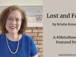 Lost & Found by Kristie Konsoer, A #MetsMonday Featured Post #MBC #breastcancer #advocacy