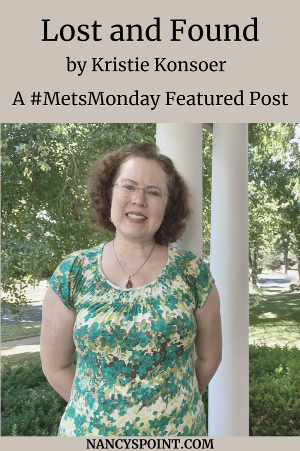 Lost and Found by Kristie Konsoer, A #MetsMonday Featured Post #MBC #metastaticbreastcancer #advocacy #womenhealth #cancer #breastcancer
